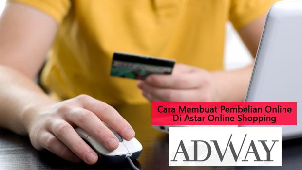 bagaimana panduan cara membuat pembelian online di astar online shopping adwayworld platform bisnes online terbaik dan menguntungkan di malaysia