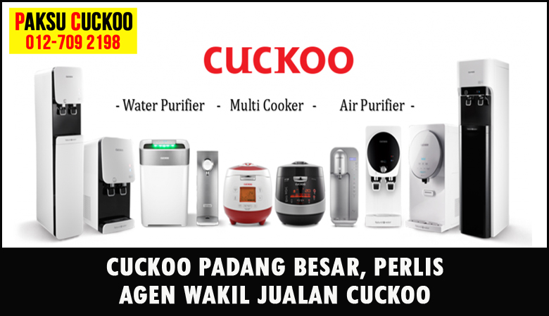paksu cuckoo merupakan wakil jualan cuckoo ejen agent agen cuckoo padang besar yang sah dan berdaftar di seluruh negeri perlis