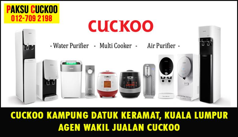 paksu cuckoo merupakan wakil jualan cuckoo ejen agent agen cuckoo kampung datuk keramat yang sah dan berdaftar di seluruh kuala lumpur KL