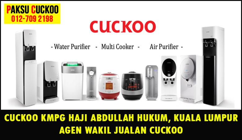 paksu cuckoo merupakan wakil jualan cuckoo ejen agent agen cuckoo kampung haji abdullah hukum yang sah dan berdaftar di seluruh kuala lumpur KL