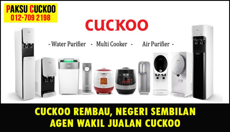 paksu cuckoo merupakan wakil jualan cuckoo ejen agent agen cuckoo rembau seremban yang sah dan berdaftar di seluruh negeri sembilan