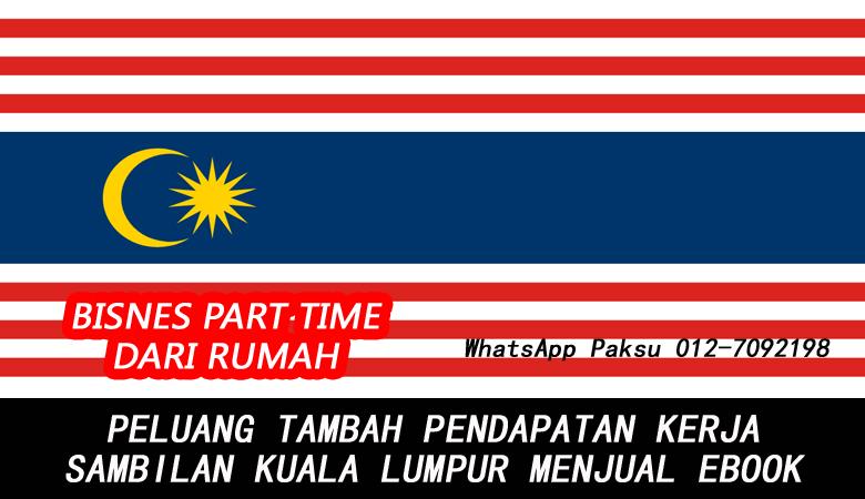 Bisnes Atau Kerja Part Time Kuala Lumpur Dengan Menjadi Penjual Ebook jana duit lebih buat extra income pendapatan tambahan online dari di kuala lumpur