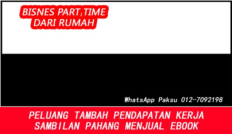 Bisnes Atau Kerja Part Time Pahang Dengan Menjadi Penjual Ebook jana duit lebih extra income pendapatan tambahan online dari rumah di pahang
