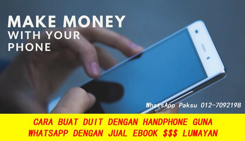 Cara Buat Duit Dengan Handphone Guna Whatsapp Je Jual Ebook jana pendapatan tambahan buat extra income dengan handphone