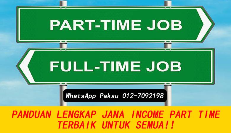 Panduan Lengkap Bagaimana Jana Income Part Time Terbaik Untuk Semua bisnes kerja part time sampingan sambilan buat duit lebih