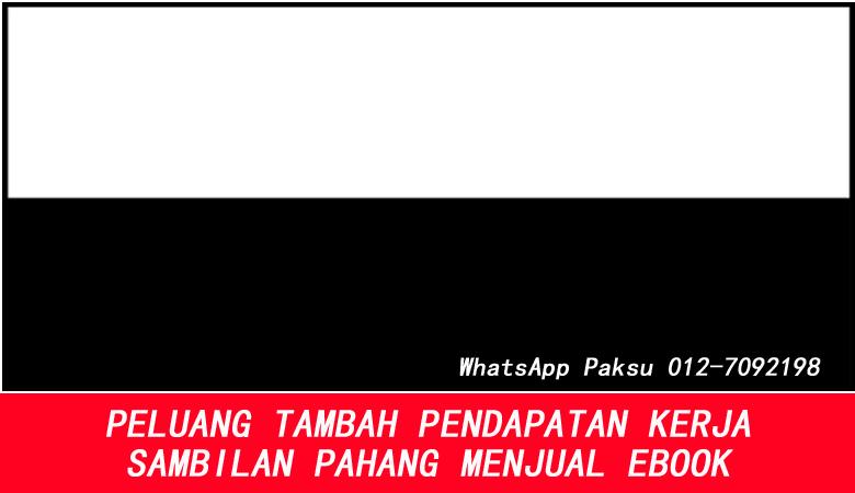 Peluang Tambah Pendapatan Kerja Sambilan Pahang Dengan Menjual Ebook bisnes part time buat duit sampingan extra income online dari rumah di pahang