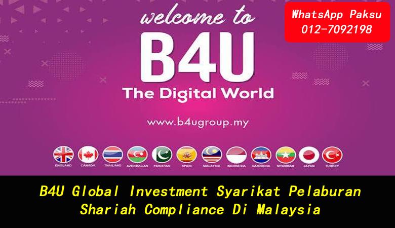 B4U Global Investment Syarikat Pelaburan Shariah Compliance Di Malaysia buat duit dari pelaburan di b4u trades investment jana pendapatan pasif tahun 2020 2021 2022 2023 2024