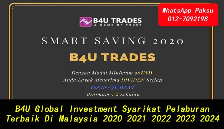 B4U Global Investment Syarikat Pelaburan Terbaik Di Malaysia 2020 2021 2022 2023 2024 the best company investment in malaysia cara bagaimana membuat passive income