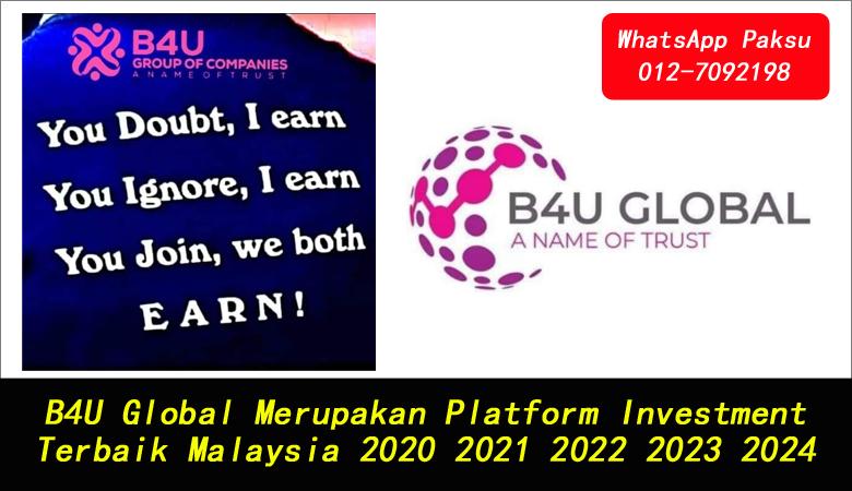 B4U Global Merupakan Platform Investment Terbaik Malaysia 2020 2021 2022 2023 2024 syarikat pelaburan dan company investment terbaik di malaysia pendapatan pasif paling selamat di malaysia