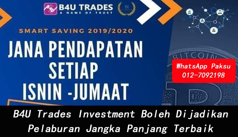 B4U Trades Investment Boleh Dijadikan Pelaburan Jangka Panjang Terbaik melabur dengan selamat di b4u group pendapatan pasif 2020 2021 2022 2023 2024