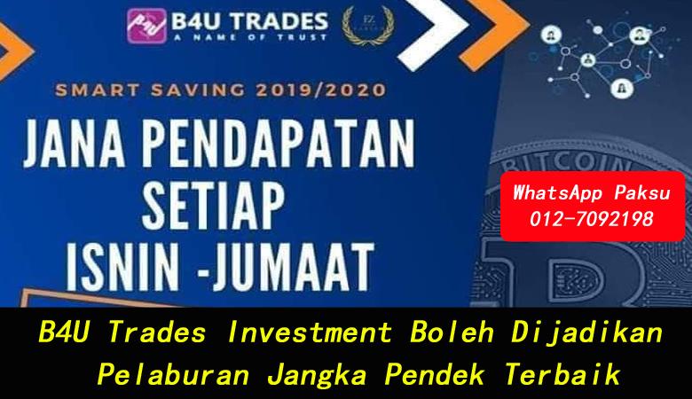 B4U Trades Investment Boleh Dijadikan Pelaburan Jangka Pendek Terbaik best investment in malaysia 2020 2021 2022 2023 2024 company investment yang kukuh di malaysia
