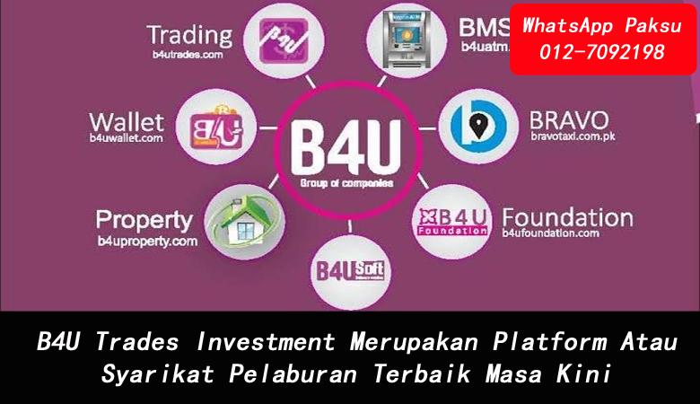 B4U Trades Investment Merupakan Platform Atau Syarikat Pelaburan Terbaik Masa Kini pelaburan terbaik tahun 2020 2021 2022 2023 2024 pelaburan yang halal dan selamat di malaysia