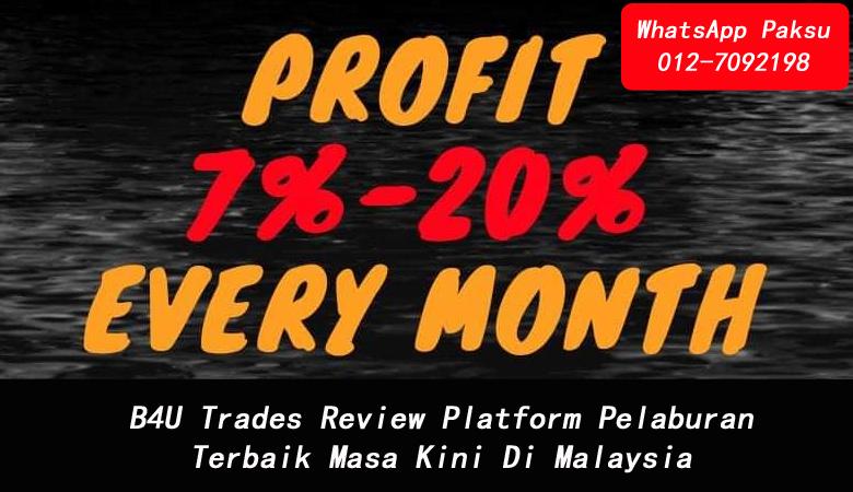B4U Trades Review Platform Pelaburan Terbaik Masa Kini Di Malaysia best investment in malaysia 2020 2021 2022 2023 2024 melabur di syarikat malaysia yang kukuh