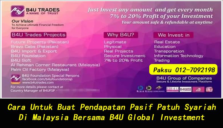 Cara Untuk Buat Pendapatan Pasif Patuh Syariah Di Malaysia Bersama B4U Global Investment melabur invest menjana pendapatan bulanan harian pendapatan pasif shariah compliance di malaysia