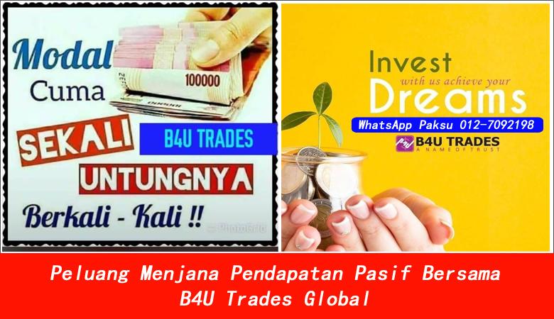 Peluang Menjana Pendapatan Pasif Bersama B4U Trades Global cara mendapatkan pendapatan pasif company investment yang kukuh di malaysia