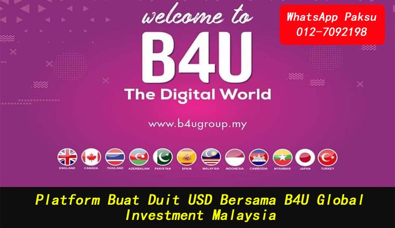 Platform Buat Duit USD Bersama B4U Global Investment Malaysia platform buat duit terbaik dan selamat