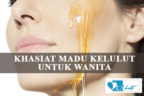 khasiat dhati madu kelulut asli madu lebah asli kepada kesihatan tubuh badan wanita khasiat madu kelulut untuk wanita kebaikan manfaat kelebihan madu kelulut untuk wanita dan perempuan