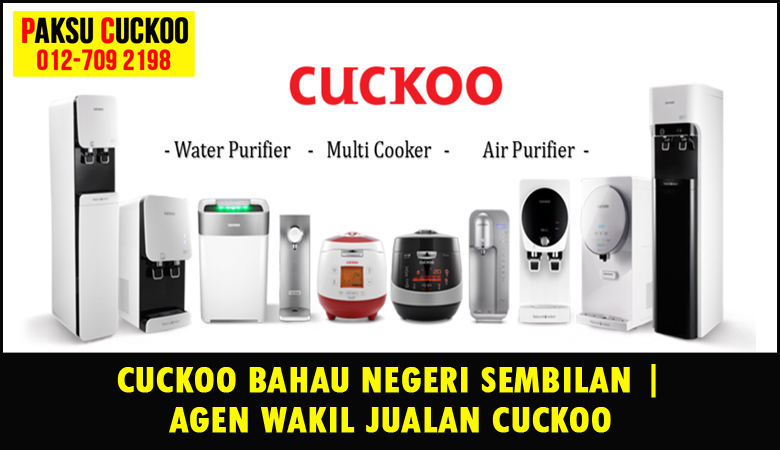 paksu cuckoo merupakan wakil jualan cuckoo ejen agent agen cuckoo bahau yang sah dan berdaftar di seluruh negeri sembilan