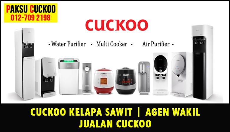 paksu cuckoo merupakan wakil jualan cuckoo ejen agent agen cuckoo kelapa sawit yang sah dan berdaftar di seluruh negeri johor