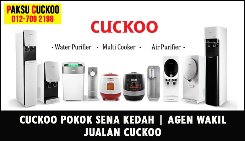 paksu cuckoo merupakan wakil jualan cuckoo ejen agent agen cuckoo pokok sena yang sah dan berdaftar di seluruh negeri kedah