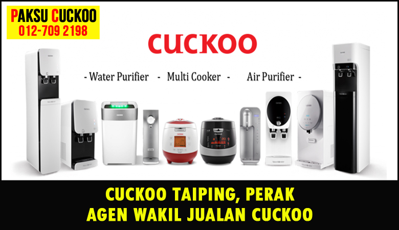 paksu cuckoo merupakan wakil jualan cuckoo ejen agent agen cuckoo taiping yang sah dan berdaftar di seluruh negeri perak
