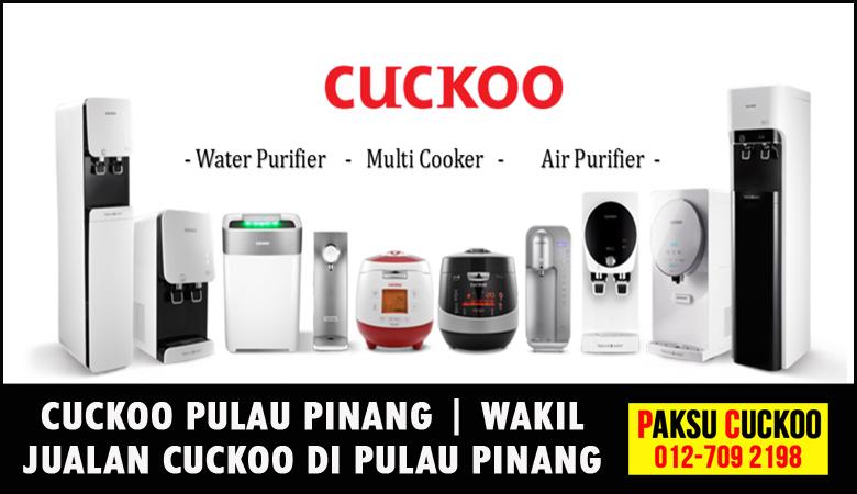 paksu cuckoo merupakan wakil jualan cuckoo pulau pinang ejen agent agen cuckoo yang sah dan berdaftar di seluruh negeri pulau pinang