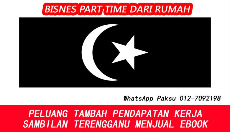 Bisnes Atau Kerja Part Time Terengganu Dengan Menjadi Penjual Ebook jana pendapatan tambahan sampingan buat duit extra income online dari rumah terengganu