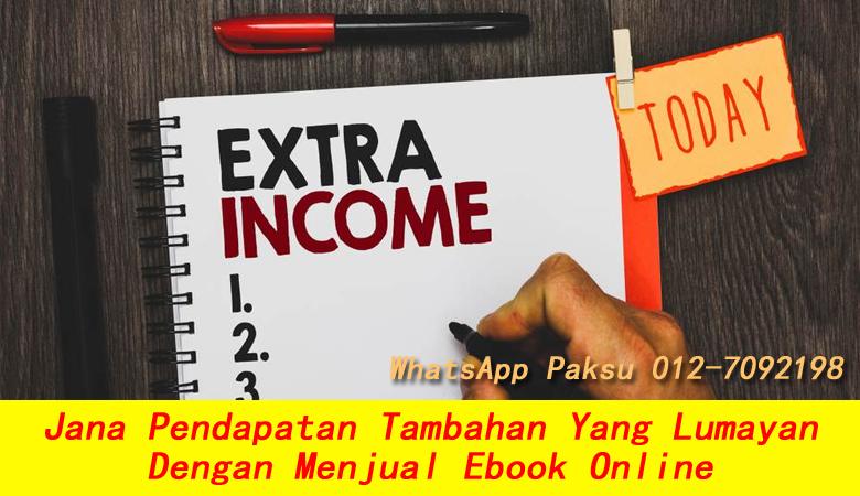 Jana Pendapatan Tambahan Yang Lumayan Dengan Menjual Ebook Online buat duit online buat extra income