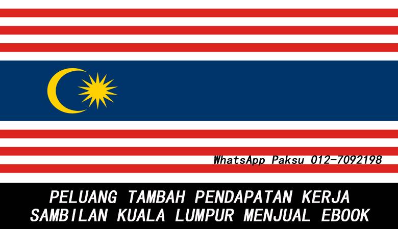 Peluang Tambah Pendapatan Kerja Sambilan Kuala Lumpur Dengan Menjual Ebook bisnes part time kerja sampingan buat duit lebih extra income yang lumayan dari rumah