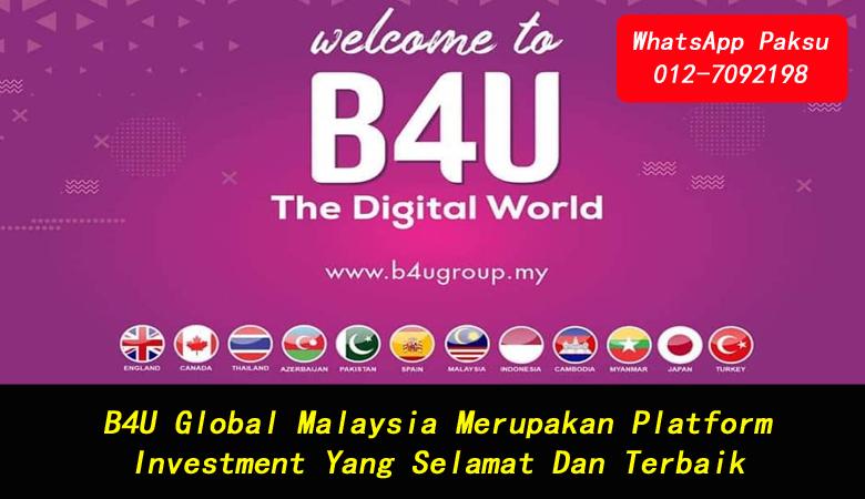 B4U Global Malaysia Merupakan Platform Investment Yang Selamat Dan Terbaik pelaburan paling untung di malaysia pelaburan untung 2020 2021 2022 2023 2024