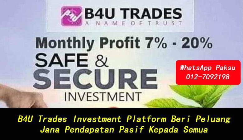 B4U Trades Investment Platform Beri Peluang Jana Pendapatan Pasif Kepada Semua pelaburan untung harian pelaburan untung bulanan jana pendapatan pasif harian