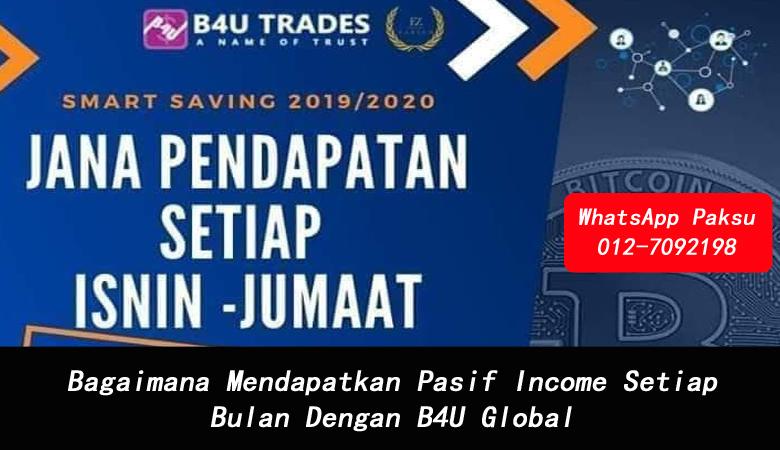 Bagaimana Mendapatkan Pasif Income Setiap Bulan Dengan B4U Global cara buat income pasif pendapatan pasif terbaik 2020 2021 2022 2023 2024