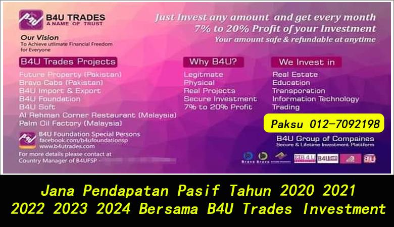 Jana Pendapatan Pasif Tahun 2020 2021 2022 2023 2024 Bersama B4U Trades Investment pendapatan pasif paling selamat di malaysia pelaburan pasif income yang menguntungkan