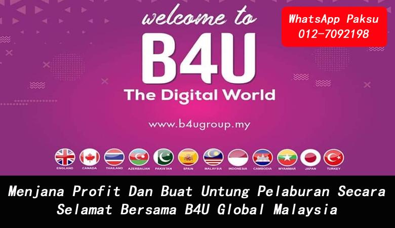 Menjana Profit Dan Buat Untung Pelaburan Secara Selamat Bersama B4U Global Malaysia pelaburan paling untung di malaysia pelaburan untung setiap hari bulanan pelaburan untung bulanan harian