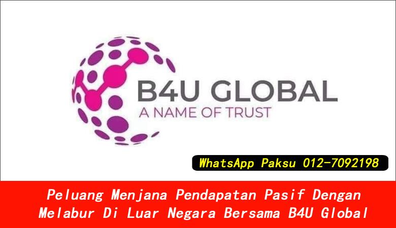 Peluang Menjana Pendapatan Pasif Dengan Melabur Di Luar Negara Bersama B4U Global company investment yang patuh syariah di malaysia pelaburan yang halal dan selamat di malaysia