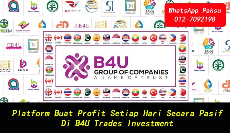 Platform Buat Profit Setiap Hari Secara Pasif Di B4U Trades Investment jana pendapatan pasif setiap hari platform pendapatan pasif terbaik