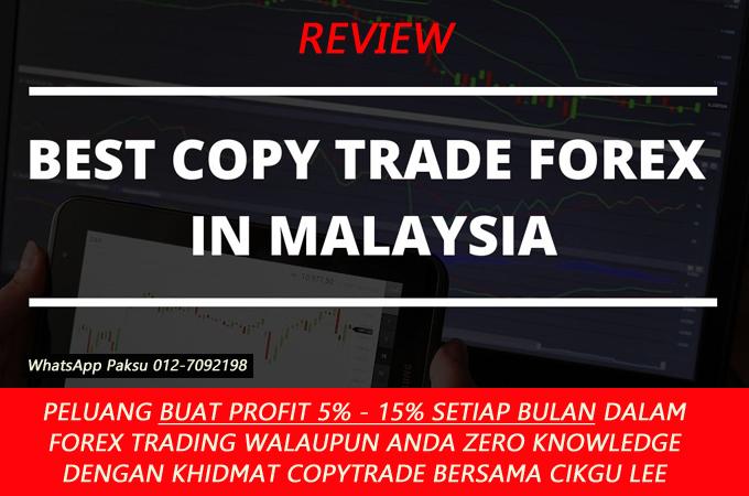 copy trade malaysia review copytrading terbaik di malaysia keuntungan profit yang konsisten setiap bulan